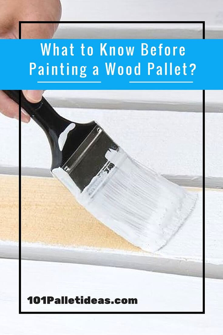 how to paint the pallet wood you must know 101